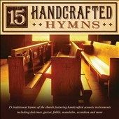 Various Artists: 15 Handcrafted Hymns