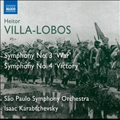 Villa-Lobos: Symphony No. 3 'War'; Symphony No. 4 'Victory' / Isaac Karabtchevsky