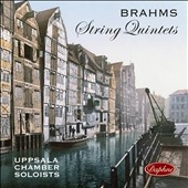 Brahms: String Quintets / Uppsala Chamber Soloists