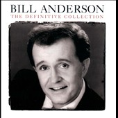Bill Anderson (Vocals): The Definitive Collection