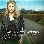 Jaime Thietten: Love Along the Way