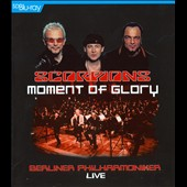 Scorpions/Berlin Philharmonic Orchestra: Moment of Glory: Live