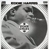 Eddie Harris: Silver Cycles [Limited Edition] [Remastered]