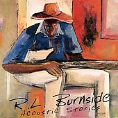 R.L. Burnside: Acoustic Stories