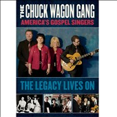 Chuck Wagon Gang: America's Gospel Singers: The Legacy Lives On *