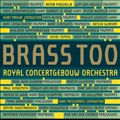 Brass Too - works by Shostakovich, Tomasi, Piazzolla, Hindemith / Brass & Strings of the Royal Concertgebouw Orch., Kurt Masur (rec. live, 2011-2014)