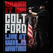 Colt Ford: Crank It Up: Colt Ford Live At Wild Adventures