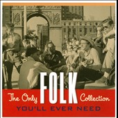 Various Artists: The Only Folk Collection You'll Ever Need