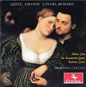 Udite, Amanti: Lovers, Beware! Music from the 17th-century Barberini Courts by Rossi, Pasqualini, Carissimi, Piccinini, Kapsperger et al. / Armonia Celeste