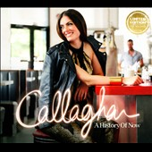 Callaghan (Singer-Songwriter): A History of Now [Slipcase]