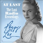 Peggy Lee (Vocals): At Last: The Lost Radio Recordings [Digipak]