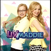 Original Soundtrack: Liv and Maddie [Original Motion Picture Soundtrack]