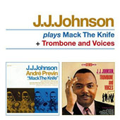 J.J. Johnson (Trombone): Plays Mack the Knife/Trombone & Voices