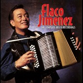 Flaco Jiménez: The  Complete Arista Recordings *