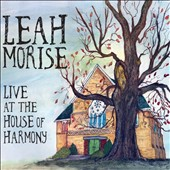 Leah Morise: Live at the House of Harmony