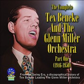 Tex Beneke & His Orchestra/Tex Beneke & The Glenn Miller Orchestra: The  Complete Tex Beneke and Glenn Miller Orchestra, Vol.1