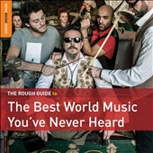 Various Artists: The  Rough Guide to the Best World Music You've Never Heard [1/29]