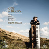 Out of Doors - Ravel: Miroirs; Bartok: Im Freien; Messiaen: L'Alouette calandrelle; Beethoven: Piano Sonata Op. 28 'Pastorale' / Fabian Muller, piano