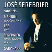 Peter Mennin (1923-83): Symphony No. 9; William Lee (1929-2011): Veri (Real); Jose Serebrier (b.1938): Poema Elegiaco; Nueva / Gary Karr, narrator; Brussels RTBF SO, Adelaide SO, Jose Serebrier