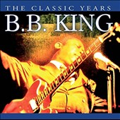 B.B. King: The Classic Years [2016] *