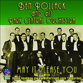 Ben Pollack & His Park Central Orchestra/Ben Pollack: Make It Please