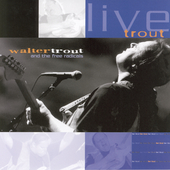 Walter Trout: Live Trout: Recorded at the Tampa Blues Fest March 2000