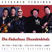 The Fabulous Thunderbirds: Extended Versions