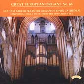 Great European Organs Vol 66 - Ripon Cathedral / Barber