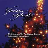Glorious Splendor - Christmas with the Washington Chorus
