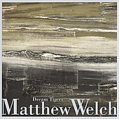 Matthew Welch - Dream Tigers