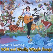 Johnette Downing: Wild and Woolly Wiggle Songs