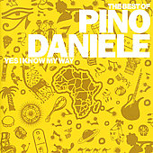 Pino Daniele: The Best of Pino Daniele: Yes I Know My Way