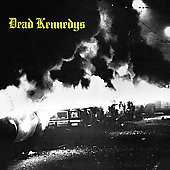 Dead Kennedys: Fresh Fruit for Rotting Vegetables [25th Anniversary Edition]