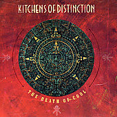 Kitchens of Distinction: Death Of Cool