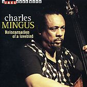 Charles Mingus: Reincarnation of a Lovebird [Japan]