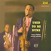 Johnny Hodges Orchestra/Johnny Hodges: Used to Be Duke