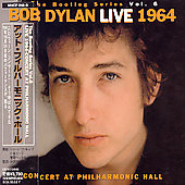 Bob Dylan: The Bootleg Series, Vol. 6: Bob Dylan Live 1964 - Concert at Philharmonic Hall