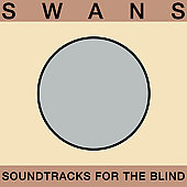 Swans: Soundtracks for the Blind