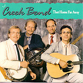 Creek Bend: That Home Far Away