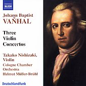 Vanhal: Three Violin Concertos / Nishizaki, M&uuml;ller-Br&uuml;hl