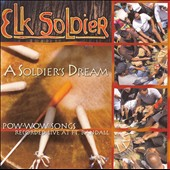 Elk Soldier: A Soldier's Dream
