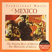 Singing Boys of Mexico: Traditional Music Of Mexico (Collectables) *