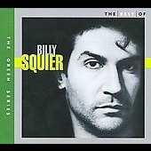 Billy Squier: The Best of Billy Squier: 10 Best Series