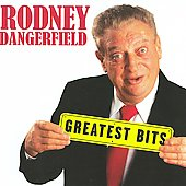 Rodney Dangerfield: Greatest Bits *
