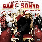 Jim Jones (Rap)/Skull Gang/Mike Epps: Bad Santa: Byrdgang Xmas [PA]