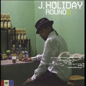 J. Holiday: Round 2 *