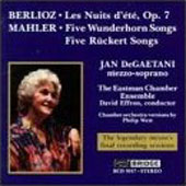 Berlioz: Les Nuits d'ete;  Mahler: Ruckert & Wunderhorn Songs / Jan DeGaetani, mezzo-soprano