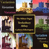 Variation - Works for organ by Reger, Guilmant, Holler / Carleton Etherington, The Milton Organ at Tewkesbury Abbey