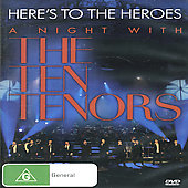 Here's to the Heroes: A Night with the Ten Tenors