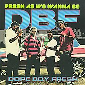 DBF (Rap): Fresh as We Wanna Be